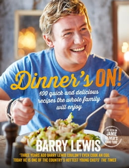 Book Dinner's On!: 100 quick and delicious recipes the whole family will enjoy by Barry Lewis