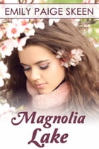 Magnolia Lake by Emily Paige Skeen