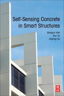 Book Self-Sensing Concrete in Smart Structures by Baoguo Han