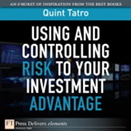 Book Using and Controlling Risk to Your Investment Advantage by Quint Tatro