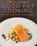 Good Fat Cooking 11b2ba10-4794-471a-95cf-e6a3ad2b88e7
