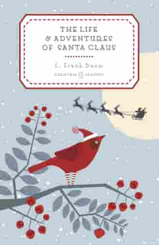 The Life and Adventures of Santa Claus by L. Frank Baum