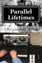 Parallel Lifetimes: The Soul Warriors by Christopher Allen