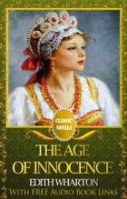 THE AGE OF INNOCENCE Classic Novels: New Illustrated [Free Audiobook Links] by Edith Wharton