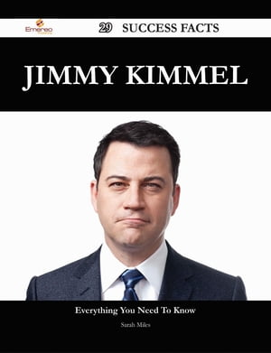 Jimmy Kimmel 29 Success Facts - Everything you need to know about Jimmy Kimmel by Sarah Miles