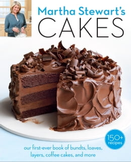 Book Martha Stewart's Cakes: Our First-Ever Book of Bundts, Loaves, Layers, Coffee Cakes, and more by Editors of Martha Stewart Living
