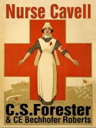 Nurse Cavell by C. S. Forester