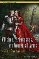 Witches, Princesses, and Women at Arms by Sacchi Green