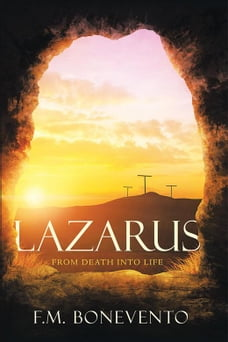 Lazarus: From Death into Life