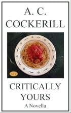 Critically Yours (A Novella) by A. C. Cockerill