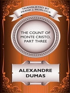 The Count of Monte Cristo, Part Three by Alexandre Dumas