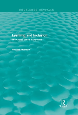 Learning and Inclusion (Routledge Revivals) The Cleves School Experience