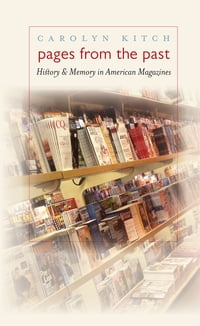 Pages from the Past: History and Memory in American Magazines