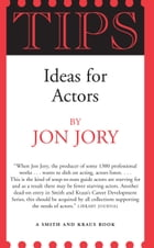 TIPS: Ideas for Actors by Jon Jory