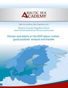 Women and elderly on the BSR labour market - good practices' analysis and transfer by Marzena Grzesiak
