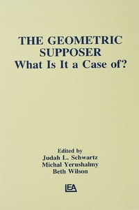 The Geometric Supposer: What Is It A Case Of?