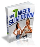 The 7 Week Slim Down by Anonymous