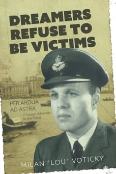Dreamers Refuse to Be Victims: Per Ardua ad Astra (From Adversity to the Stars