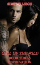 Retribution: Call of the Wild, #3 by Simone Leigh