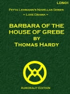 Barbara of the House of Grebe by Thomas Hardy