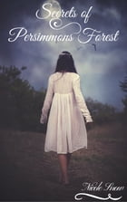 Secrets of Persimmons Forest by Nicole Snow