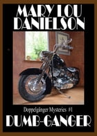 Dumb Ganger: Doppelgänger Mysteries #1 by Mary Lou Danielson