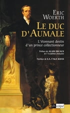 Le duc d'Aumale by Eric Woerth