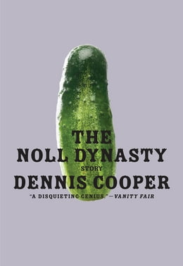 Book The Noll Dynasty by Dennis Cooper