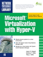 Microsoft Virtualization with Hyper-V: Manage Your Datacenter with Hyper-V, Virtual PC, Virtual…