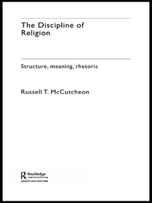 The Discipline of Religion Structure,  Meaning,  Rhetoric