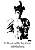 The Hermit And The Wild Woman And Other Stories by Edith Wharton