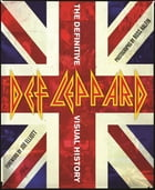 Def Leppard: The Definitive Visual History by Ross Halfin