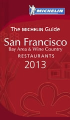 MICHELIN Guide San Francisco 2013: Restaurants & Hotels by Michelin Travel & Lifestyle