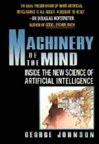 Machinery of the Mind by George Johnson