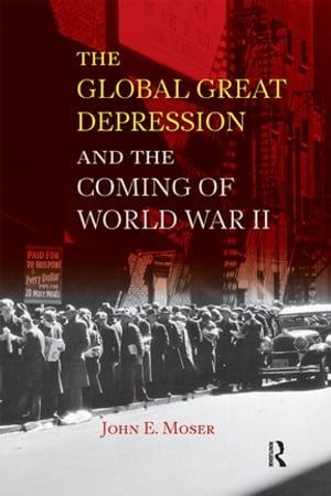 Global Great Depression and the Coming of World War II