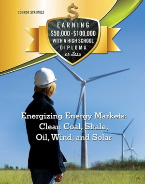 Energizing Energy Markets: Clean Coal,  Shale,  Oil,  Wind,  and Solar