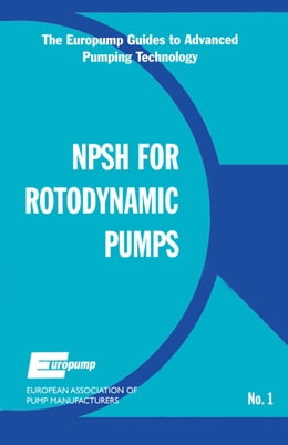 Book Net Positive Suction Head for Rotodynamic Pumps: A Reference Guide by EUROPUMP
