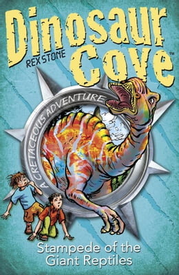 Book Dinosaur Cove Cretaceous 6: Stampede of the Giant Reptiles by Rex Stone
