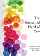 The Enchanted Island of Yew by L. Frank Baum