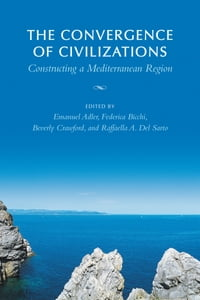 The Convergence of Civilizations: Constructing a Mediterranean Region