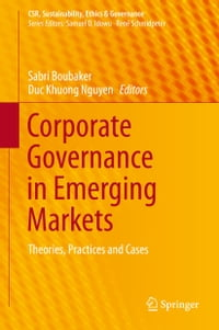 Corporate Governance in Emerging Markets: Theories, Practices and Cases