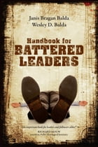 Handbook for Battered Leaders by Janis Bragan Balda