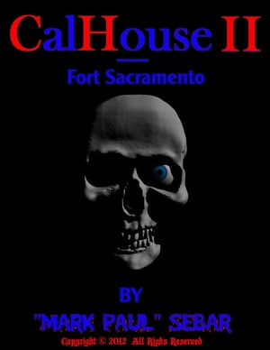 "CalHouse II: Fort Sacramento by ""Mark Paul"" Sebar"