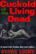 Cuckold of the Living Dead 241f2032-22d0-43b8-b6e5-4f82db3900ce