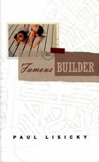 Famous Builder by Paul Lisicky