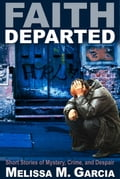 Faith Departed: Short Stories of Mystery, Crime, and Despair c3d48701-34bf-4563-acd5-22fd5f521d70