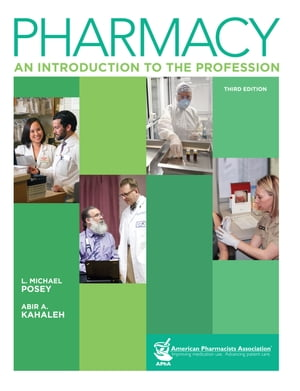 Pharmacy: An Introduction to the Profession, 3e: An Introduction to the Profession by L. Michael Posey, BSPharm, MA