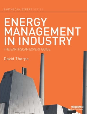 Energy Management in Industry The Earthscan Expert Guide