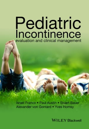 Pediatric Incontinence Evaluation and Clinical Management
