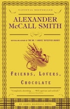 Friends, Lovers, Chocolate: Book 2 by Alexander Mccall Smith